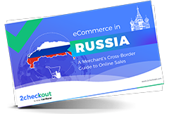 eCommerce in Russia: A Merchant's Cross-Border Guide to Online Sales